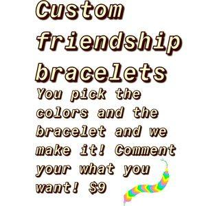 Jewelry - -custom friendship bracelets-